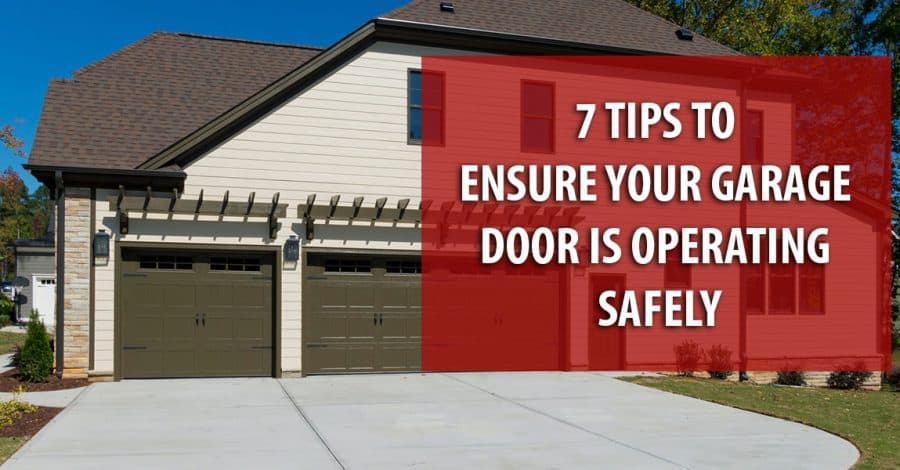 7 Tips to Ensure Your Garage Door is Operating Safely